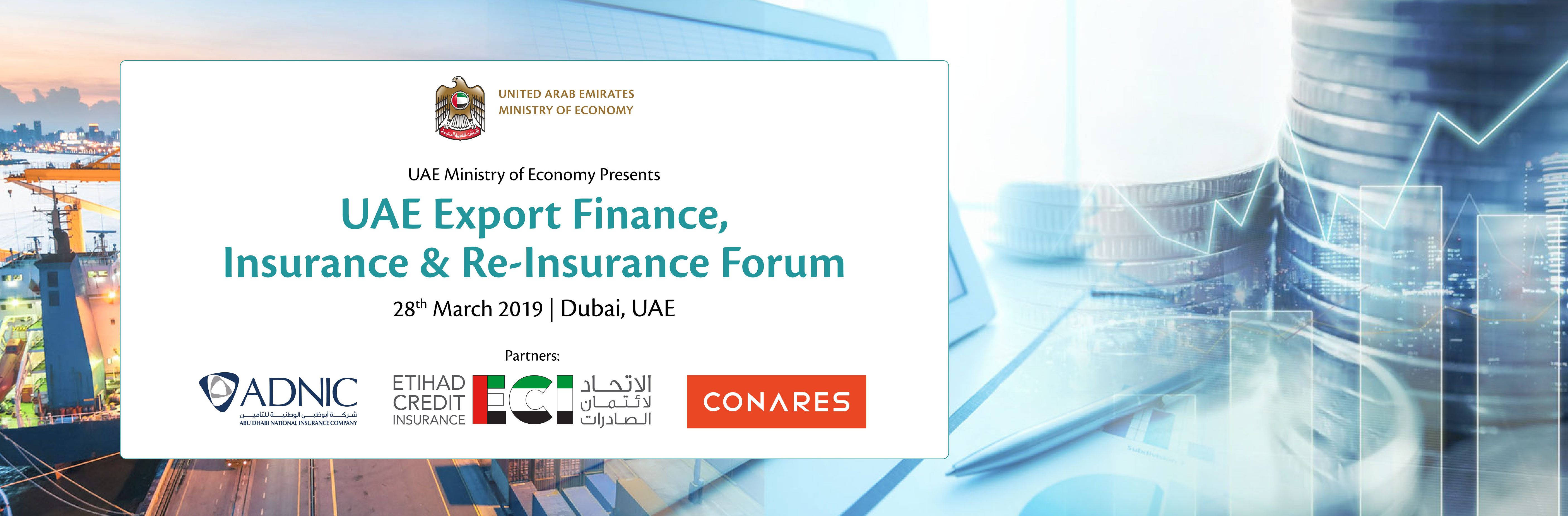 UAE Export Finance, Insurance and Re-Insurance Forum - 28th March 2019